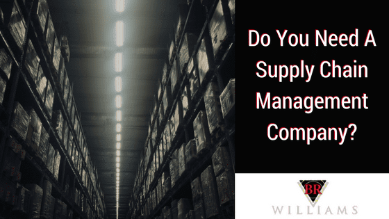 Full Service Supply Chain Management Companies – Need One?