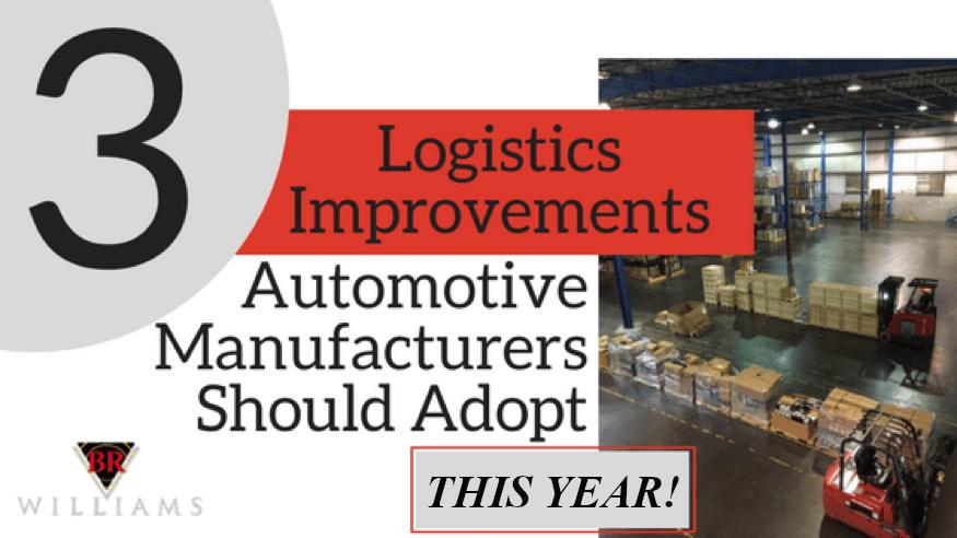 3 Logistics Improvements Automotive Manufacturers Should Adopt This Year
