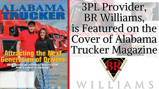3PL Provider, BR Williams, is Featured on the Cover of Alabama Trucker Magazine