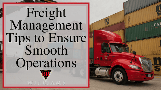 Freight Management Tips to Ensure Smooth Operations