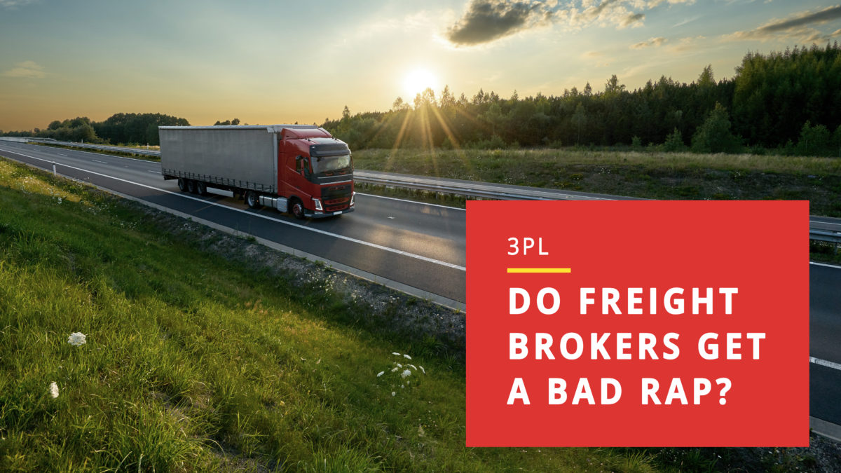 3PL: Do Freight Brokers Get a Bad Rap?