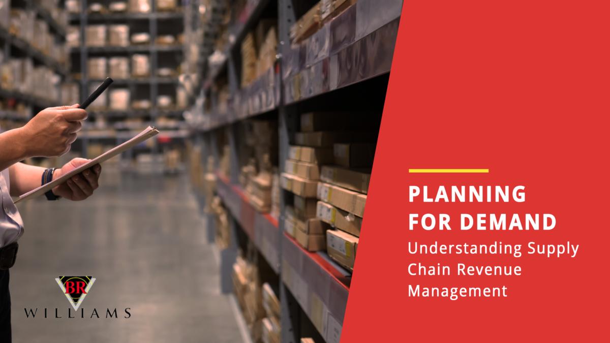 Planning for Demand: Understanding Supply Chain Revenue Management