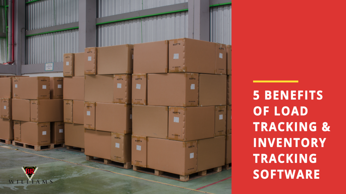 5 Benefits of Load Tracking & Inventory Tracking Software