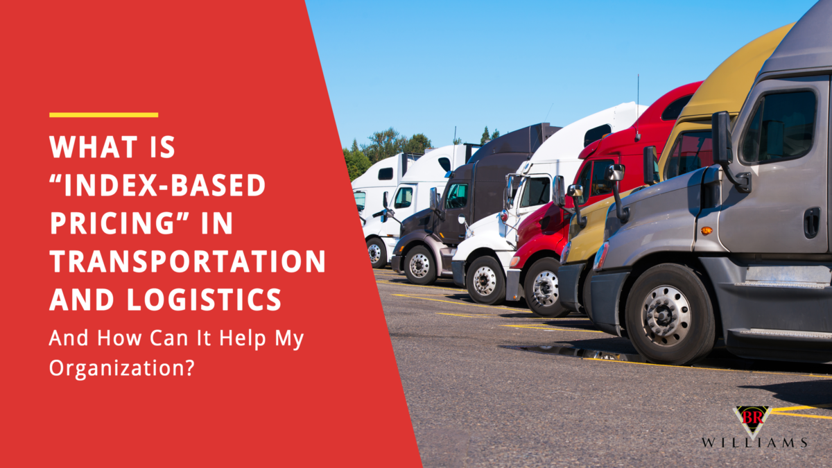 """What Is """"Index-Based Pricing"""" in Transportation and Logistics and How Can It Help My Organization?"""