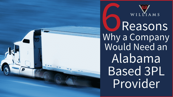 6 Reasons Why a Company Would Need an Alabama Based 3PL Provider