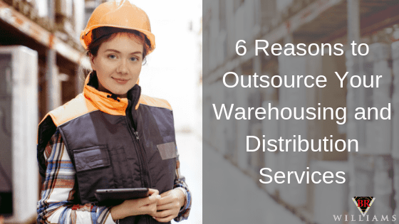 6 Reasons to Outsource Your Warehousing and Distribution Services
