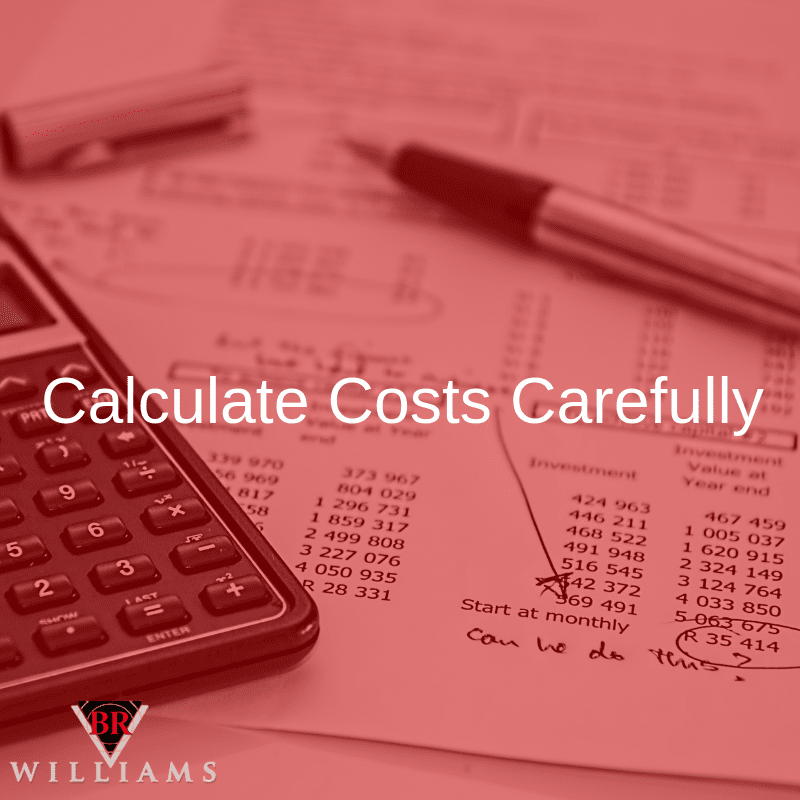 Calculate Costs Carefully