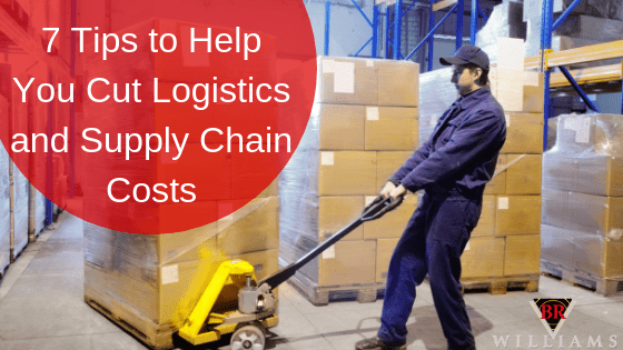 7 Tips to Help You Cut Logistics and Supply Chain Costs