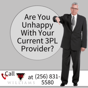 Are You Unhappy With Your Current 3PL Provider | BR Williams Alabaman Trucking Company
