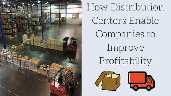 How Distribution Centers Enable Companies to Improve Profitability